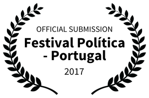 OFFICIAL SUBMISSION - Festival Poltica - Portugal - 2017